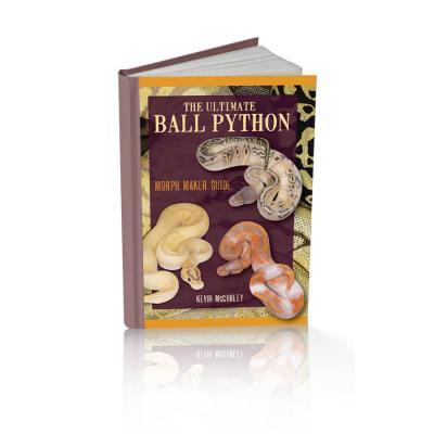 The Ultimate Ball Python: Morph Maker Guide